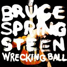 Wrecking ball - Bruce Springsteen